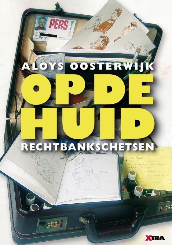 Op de huid rechtbankschetsen, Aloys Oosterwijk, Paperback