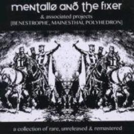 ASSOCIATED PROJECTS A COLLECTION OF RARE, UNRELEASED & REMASTERED MENTALLO & THE FIXER, CD