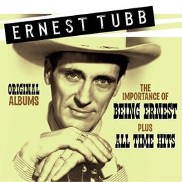 IMPORTANCE OF BEING.. THE IMPORTANCE OF BEING ERNEST ERNEST TUBB, CD