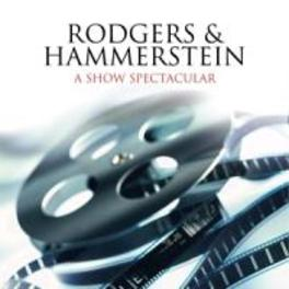 A SHOW SPECTACULAR RODGERS & HAMMERSTEIN, CD
