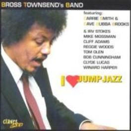 I LOVE JUMP JAZZ W/CARRIE SMITH, DAVE BUBBA BROOKS BROSS TOWNSEND, CD