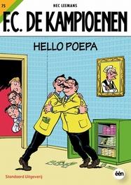 KAMPIOENEN 75. HELLO POEPA KAMPIOENEN, Leemans, Hec, Paperback