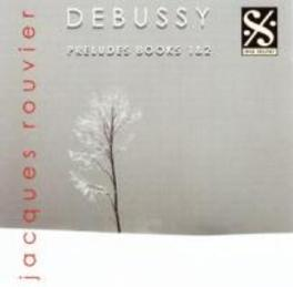 PRELUDES BOOKS 1 & 2 JACQUES ROUVIER Audio CD, C. DEBUSSY, CD