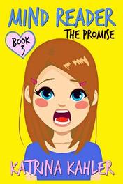 Mind Reader - Book 3 The Promise (Diary Book for Girls Aged 9-12), Katrina Kahler, Paperback