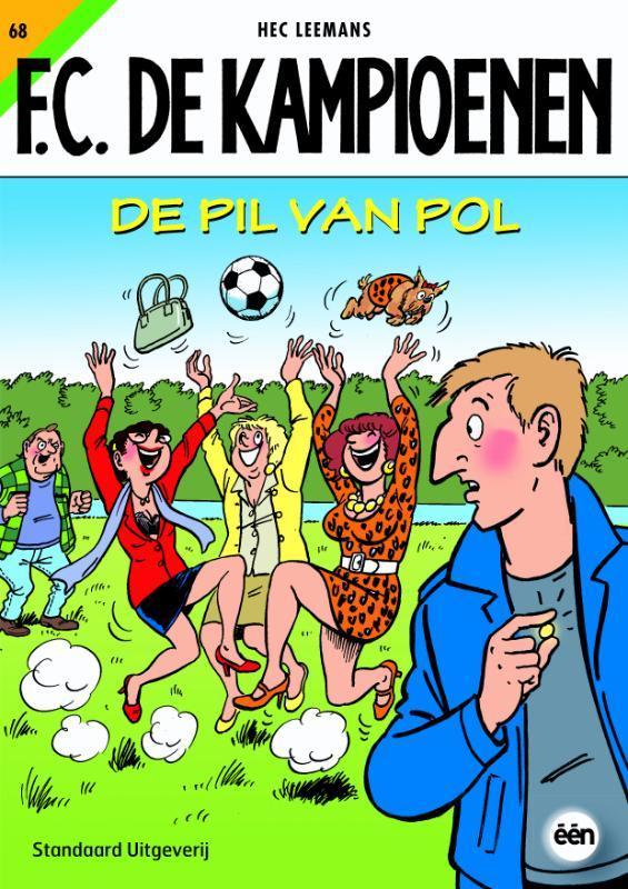 KAMPIOENEN 68. DE PIL VAN POL FC De Kampioenen, Hec Leemans, Paperback