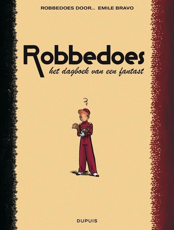 ROBBEDOES DOOR 04. HET DAGBOEK VAN EEN FANTAST ROBBEDOES DOOR, Bravo, Emile, Paperback