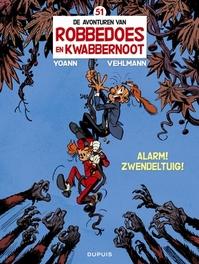 ROBBEDOES & KWABBERNOOT 51. ALARM! ZWENDELTUIG ROBBEDOES & KWABBERNOOT, YOANN, VEHLMANN, Paperback