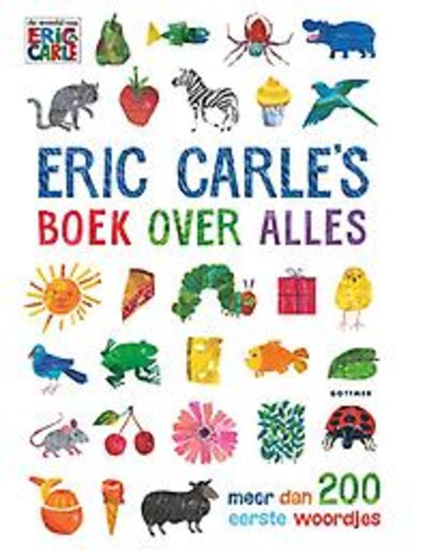 Eric Carle's boek over alles meer dan 200 eerste woordjes, Eric Carle, Hardcover
