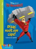 The incredibles Draag nooit...