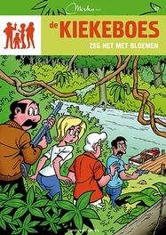 KIEKEBOES DE 057. ZEG HET MET BLOEMEN De Kiekeboes, Merho, Paperback