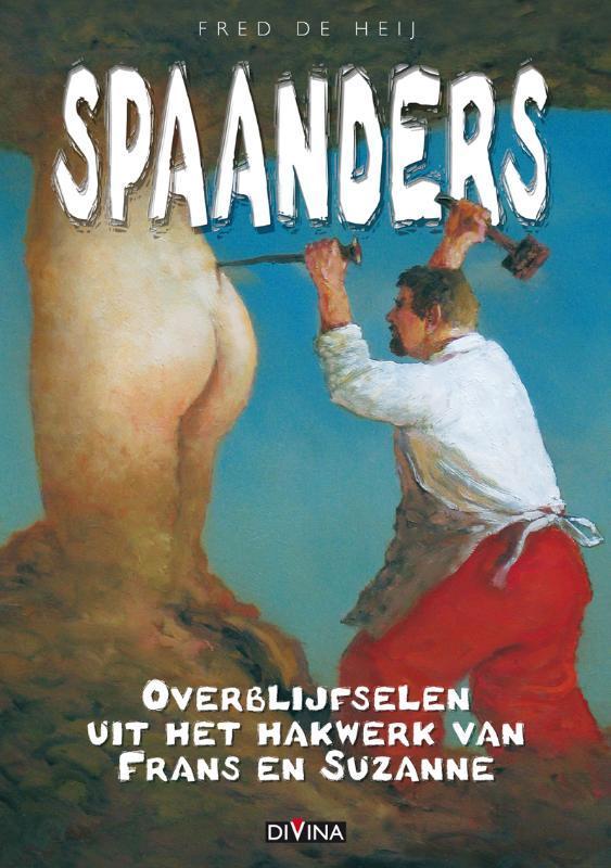 Spaanders overblijfselen uit het hakwerk van Frans & Suzanne, Fred, de Heij, Paperback