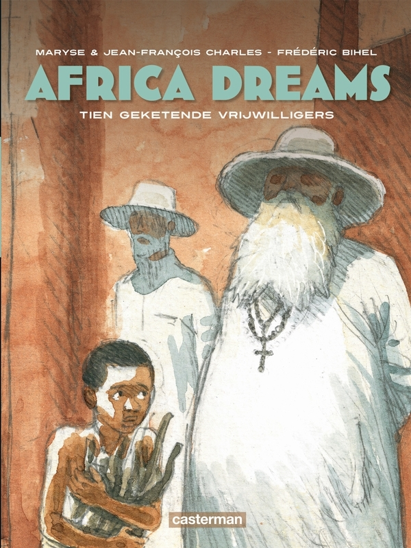 AFRICA DREAMS HC02. TIEN GEKETENDE VRIJWILLIGERS AFRICA DREAMS, Charles, Jean-François, Hardcover