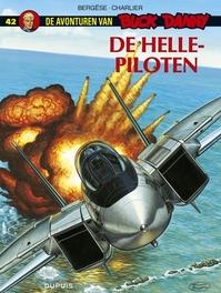 BUCK DANNY 042. DE HELLE-PILOTEN BUCK DANNY, BERGÉSE, FRANCIS, CHARLIER, JEAN-MICHEL, Paperback