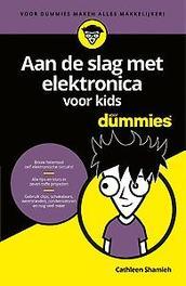 Aan de slag met elektronica voor kids voor Dummies. Cathleen Shamieh, Paperback