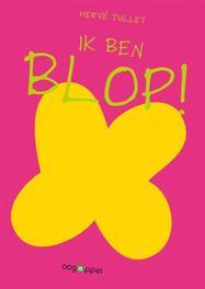 Ik ben Blop! Oogappel, Herve Tullet, Hardcover