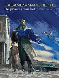 HC01. DE PRINCES VAN HET BLOED 1/2 PRINCES VAN HET BLOED, Manchette, Jean-Patrick, Hardcover