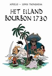 het eiland Bourbon 1730 EILAND BOURBON 1730, L. Trondheim, Paperback