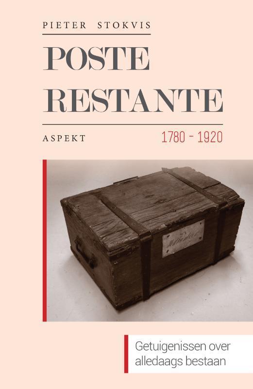 Poste restante 1780-1920. Getuigenissen over alledaags bestaan. Stokvis, Pieter, Paperback
