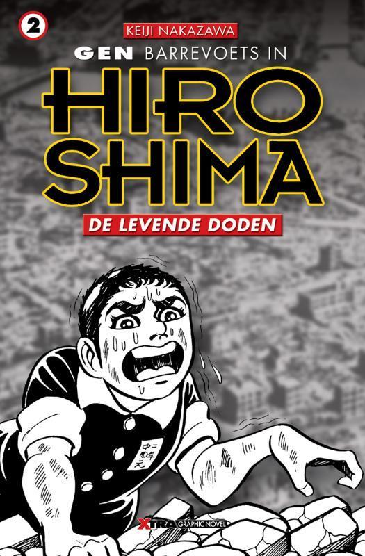 GEN IN HIROSHIMA 02. DE LEVENDE DODEN GEN IN HIROSHIMA, Nakazawa, Keiji, Paperback