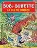 BOB ET BOBETTE 116. LA CLE DE BRONZE (NIEUWE COVER)