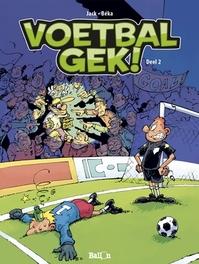 VOETBALGEK 02. DEEL 1 VOETBALGEK, JACK, BEKA, Paperback