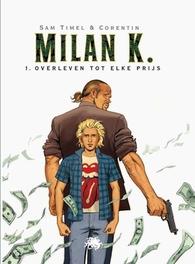 MILAN K HC01. OVERLEVEN TOT ELKE PRIJS MILAN K, ROUGE C, Hardcover