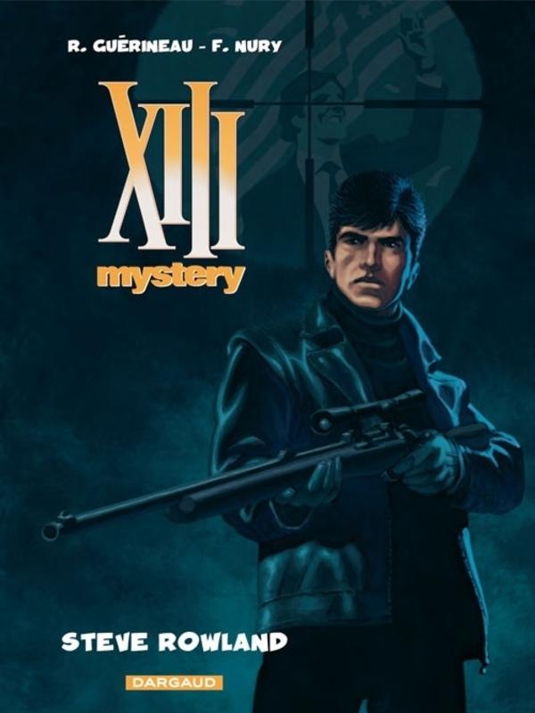 XIII MYSTERY 05. STEVE ROWLAND XIII MYSTERY, Nury, Fabien, Paperback