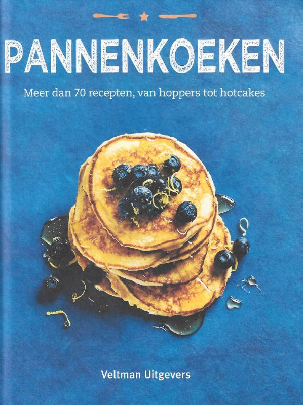 Pannenkoeken. Meer dan 70 recepten, van hoppers tot hotcakes, Quinn, Sue, Hardcover