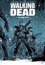 Walking dead: 1. vergane dagen WALKING DEAD, KIRKMAN R, Hardcover