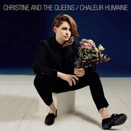 CHALEUR HUMAINE CHRISTINE & THE QUEENS, CD