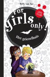Het griezelhuis For girls only, Aar, Hetty Van, Hardcover