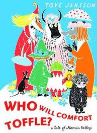 Who Will Comfort Toffle? A Tale of Moomin Valley, JANSSON, Hardcover