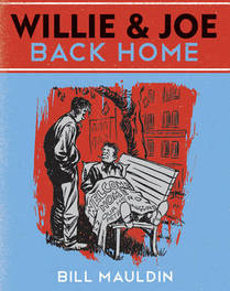 Willie & Joe Back Home Back Home, Bill Mauldin, Hardcover