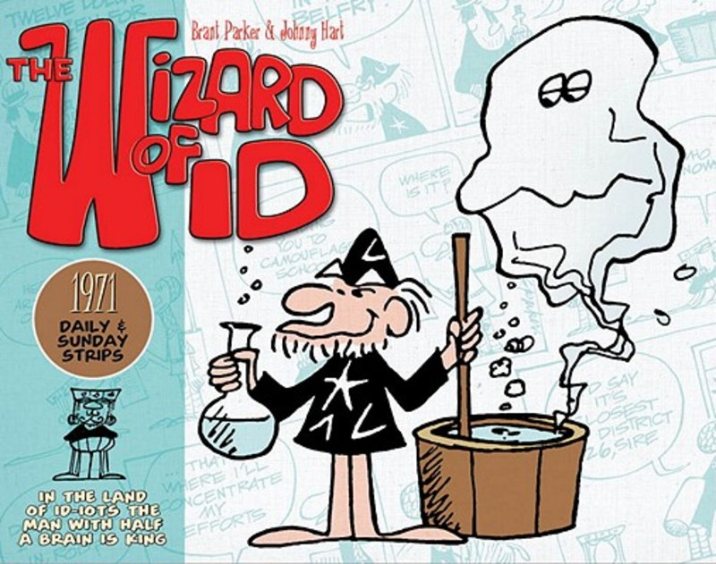 The Wizard of ID The Dailies and Sundays 1971 Daily and Sunday Strips, 1971, Parker, Brant, Hardcover