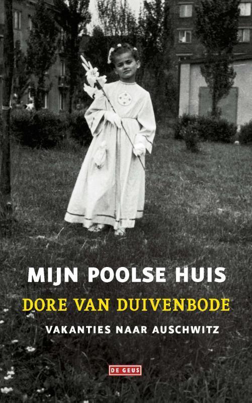 Mijn Poolse huis. vakanties naar Auschwitz, Van Duivenbode, Dore, Paperback