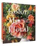 Color Me Floral: Techniques...