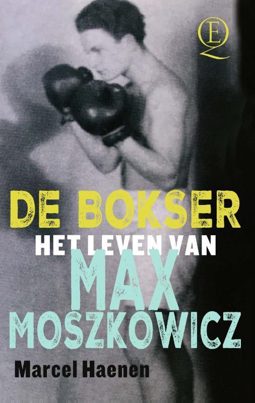 De bokser het leven van Max Moszkowicz, Marcel Haenen, Paperback