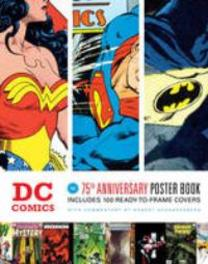 Dc Comics The 75th Anniversary Poster Book, Schnakenberg, Robert, Paperback