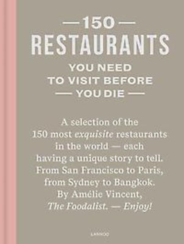 150 Restaurants You Need to Visit before You Die Amélie Vincent, Hardcover