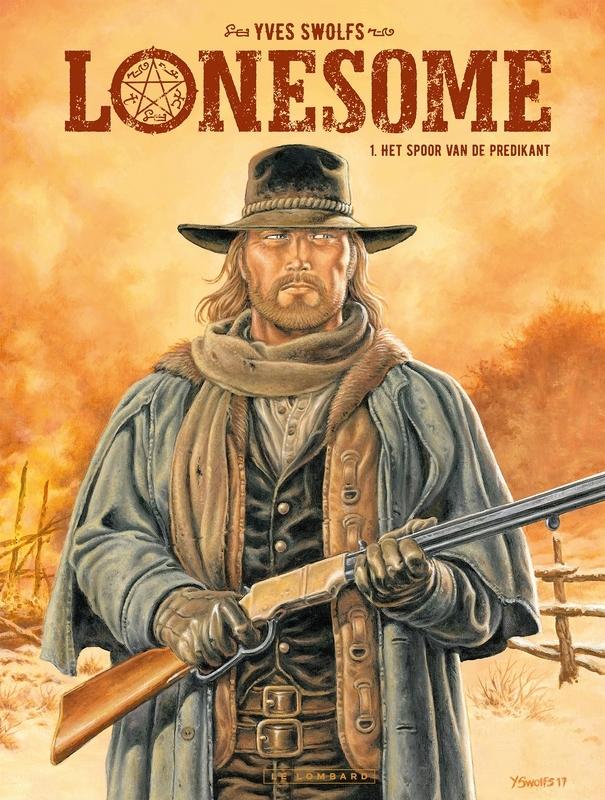 LONESOME 01. HET SPOOR VAN DE PREDIKANT LONESOME, Swolfs, Yves, Paperback