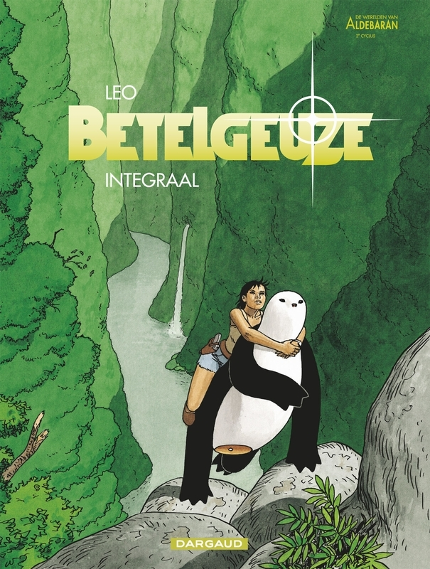 WERELDEN VAN ALDEBARAN INTEGRAAL HC02. CYCLUS 2 - BETELGEUZE WERELDEN VAN ALDEBARAN INTEGRAAL, Léo, Hardcover