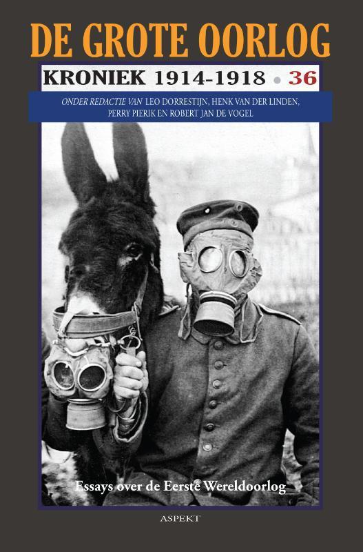 de Grote oorlog kroniek: 36. kroniek 1914-1918 : de Eerste Wereldoorlog in foto's, teksten en documenten, Linden, Henk van der, Paperback