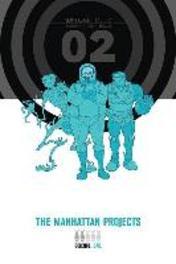 The Manhattan Projects 2. Hickman, Jonathan, Hardcover