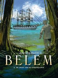 Belem 3 Het jacht van het bagno Belem, Delitte, Jean-Yves, Hardcover