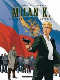 MILAN K 03. DE OORLOG VAN DE SILOVIKIS MILAN K, ROUGE C, TIMEL S, Paperback
