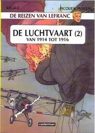 LEFRANC, DE REIZEN VAN 02. LUCHTVAART 1914-1916 LEFRANC, DE REIZEN VAN, REGRIC, FREDERIC, MARTIN, JACQUES, Paperback