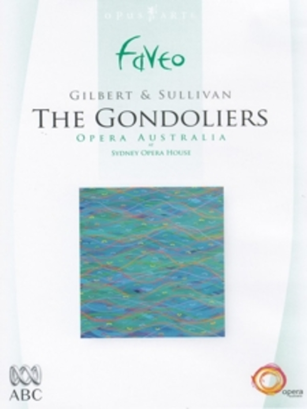 THE GONDOLIERS, GILBERT & SULLIVAN, FRANKS, D. NTSC/ALL REGIONS//..OPERA AUSTRALIA/D. FRANKS DVD, GILBERT & SULLIVAN, DVD