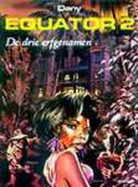 EQUATOR 02. DE DRIE ERFGENAMEN EQUATOR, DANY, DANY, Paperback