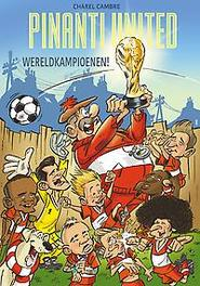 Pinanti United - Wereldkampioenen Pinanti United, Cambré, Charel, Paperback