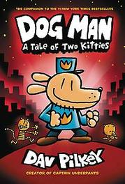 Dog Man 3: A Tale of Two Kitties From the Creator of Captain Underpants, Dav Pilkey, Paperback